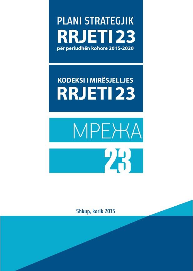 Plani Strategjik i Rrjetit 23 për periudhën kohore 2015-2020 edhe Kodeksi i mirësjelljes