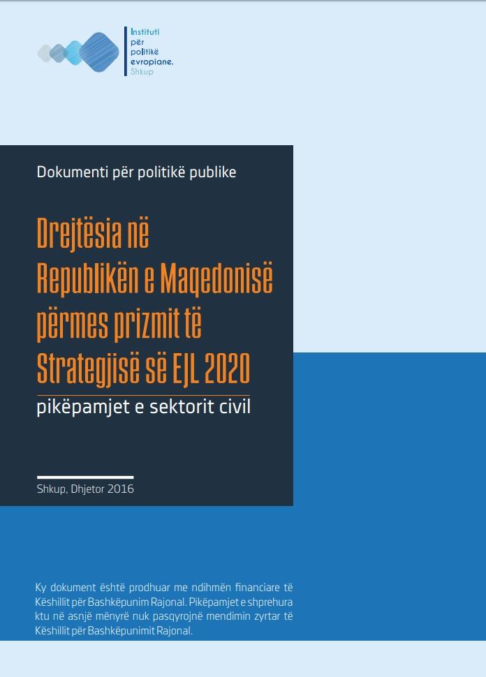 Dokumenti për politikë publike – Drejtësia në Republikën e Maqedonisë përmes prizmit të Strategjisë së EJL 2020