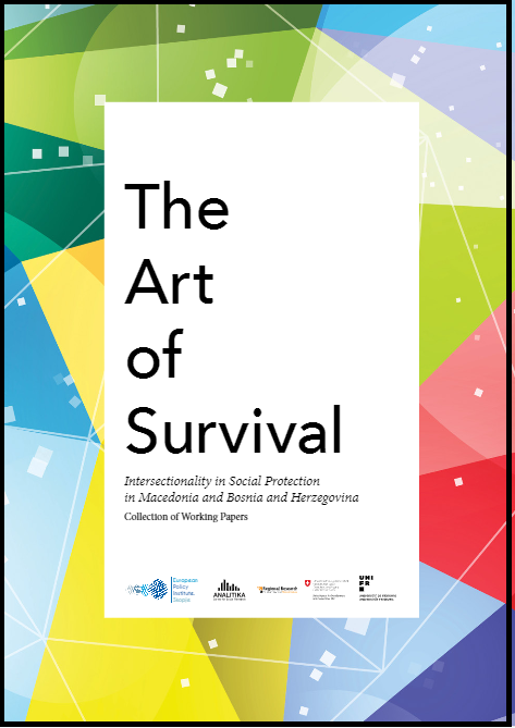 "Collection of working papers ""The Art of Survival: Intersectionality in Social Protection in Macedonia and Bosnia and Herzegovina"""