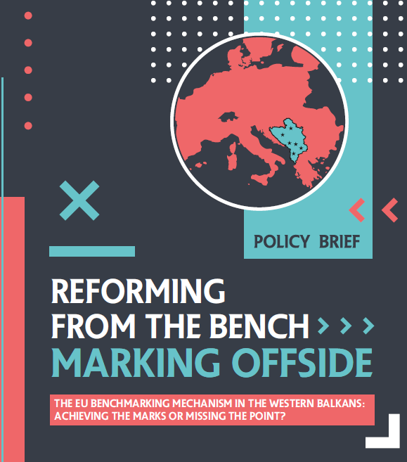 The EU benchmarking mechanism in the Western Balkans: Achieving the marks or missing the point?