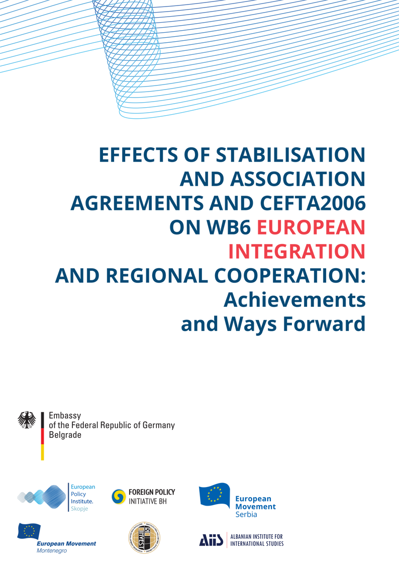 Effects of Stabilisation and Association Agreements and CEFTA2006 on WB6 European integration and regional cooperation: Achievements and ways forward